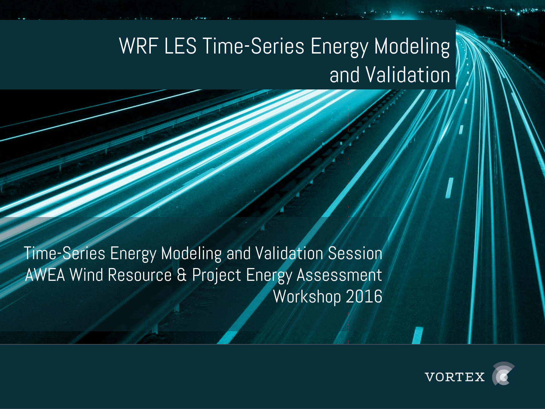 WRF LES TIME-SERIES ENERGY MODELING AND VALIDATION - VORTEX